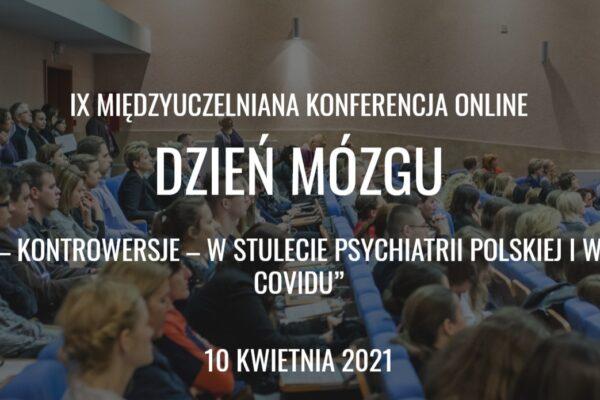 """Dzień Mózgu 2021 –  """" Mózg – kontrowersje – W stulecie psychiatrii polskiej i w dobie covidu"""""""
